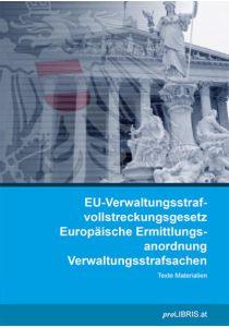 EU-Verwaltungsstrafvollstreckungsgesetz / Europäische Ermittlungsanordnung Verwaltungsstrafsachen