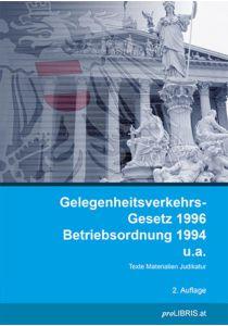 Gelegenheitsverkehr-Gesetz 1996 / Betriebsordnung 1994 u.a.
