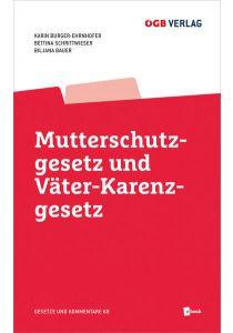 Mutterschutzgesetz und Väter-Karenzgesetz